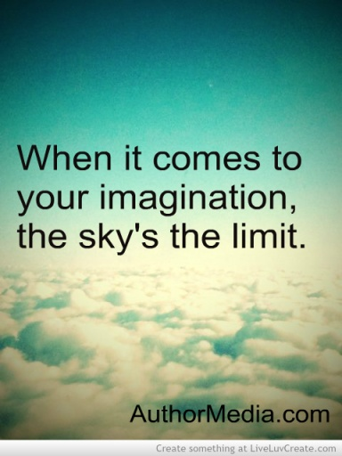 When it comes to your imagination, the sky's the limit.